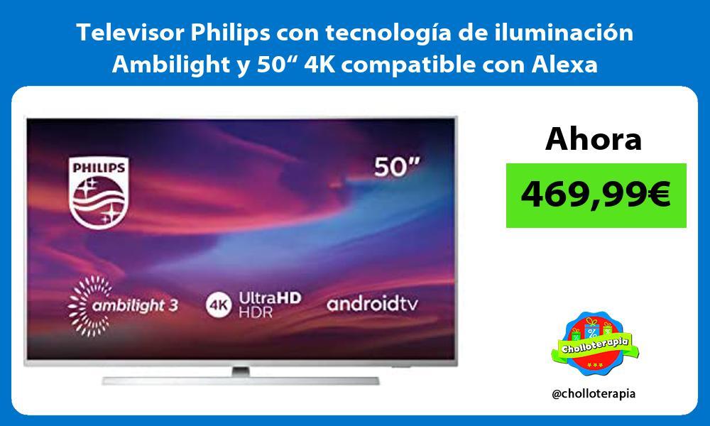 """Televisor Philips con tecnología de iluminación Ambilight y 50"""" 4K compatible con Alexa"""