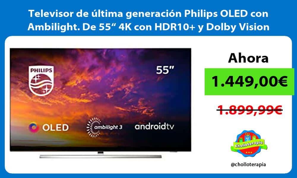"""Televisor de última generación Philips OLED con Ambilight De 55"""" 4K con HDR10 y Dolby Vision"""