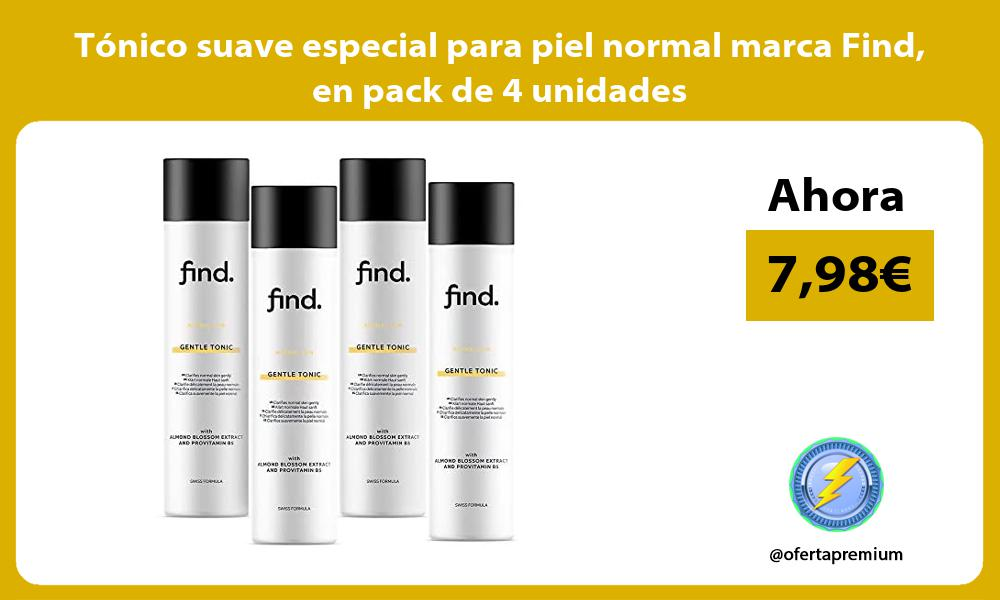 Tonico suave especial para piel normal marca Find en pack de 4 unidades