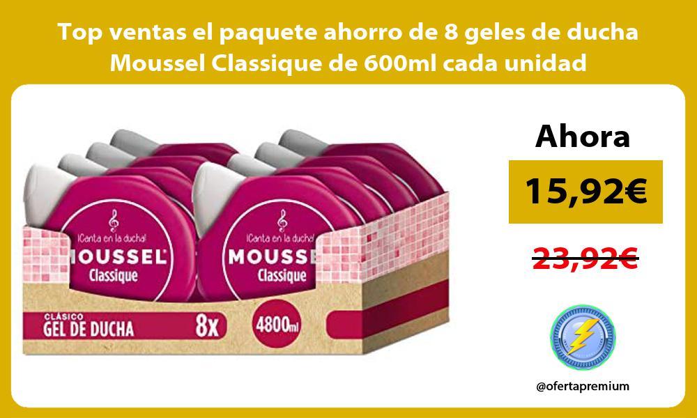 Top ventas el paquete ahorro de 8 geles de ducha Moussel Classique de 600ml cada unidad