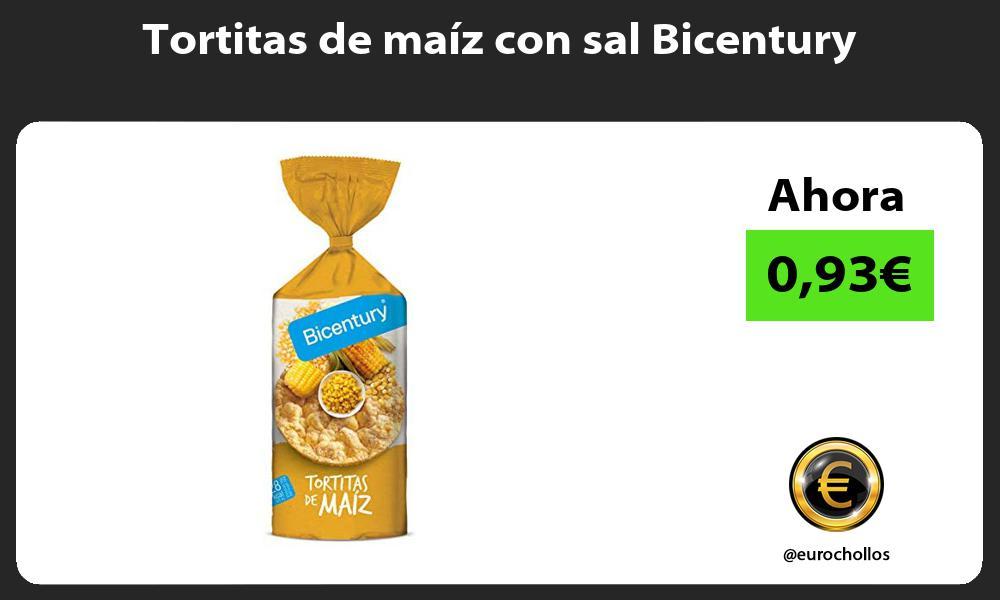 Tortitas de maiz con sal Bicentury