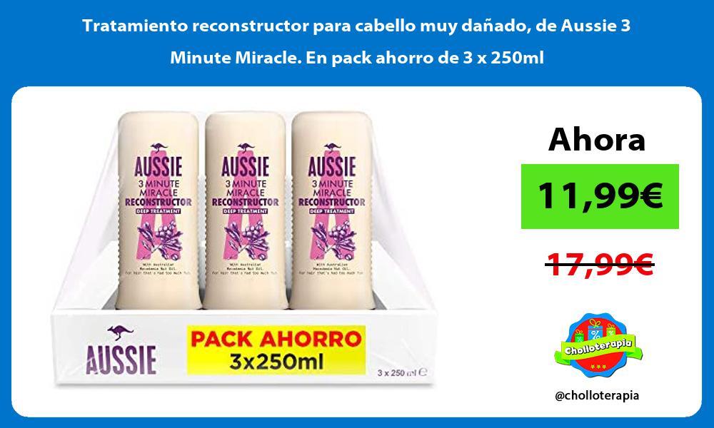 Tratamiento reconstructor para cabello muy danado de Aussie 3 Minute Miracle En pack ahorro de 3 x 250ml