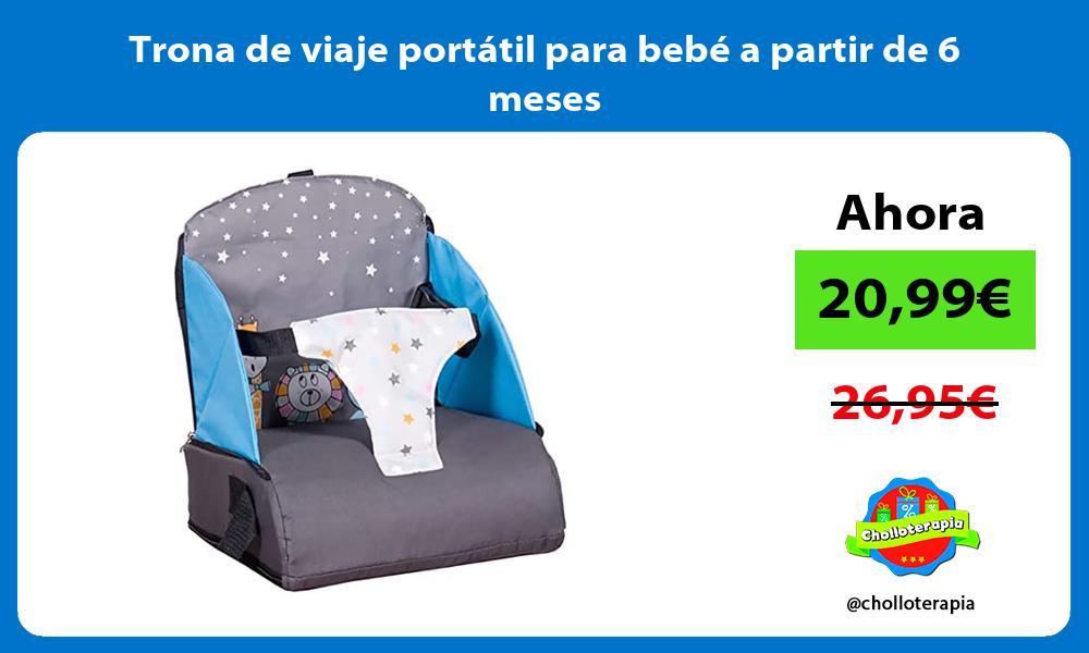 Trona de viaje portátil para bebé a partir de 6 meses