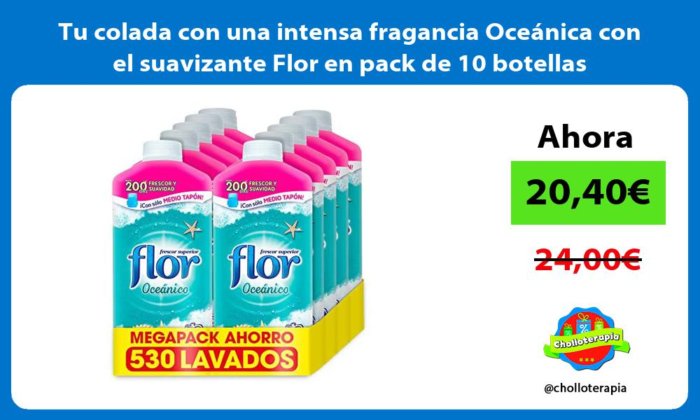 Tu colada con una intensa fragancia Oceanica con el suavizante Flor en pack de 10 botellas
