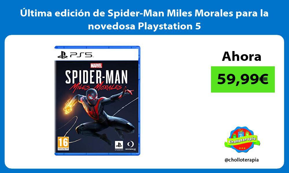 Ultima edicion de Spider Man Miles Morales para la novedosa Playstation 5