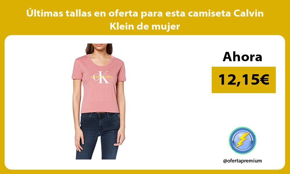 Ultimas tallas en oferta para esta camiseta Calvin Klein de mujer