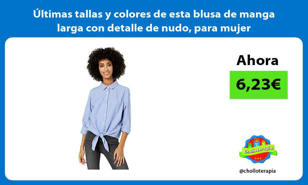 Ultimas tallas y colores de esta blusa de manga larga con detalle de nudo para mujer