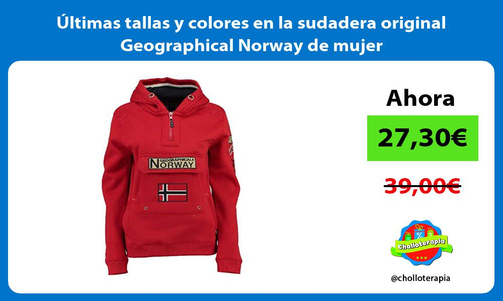 Ultimas tallas y colores en la sudadera original Geographical Norway de mujer