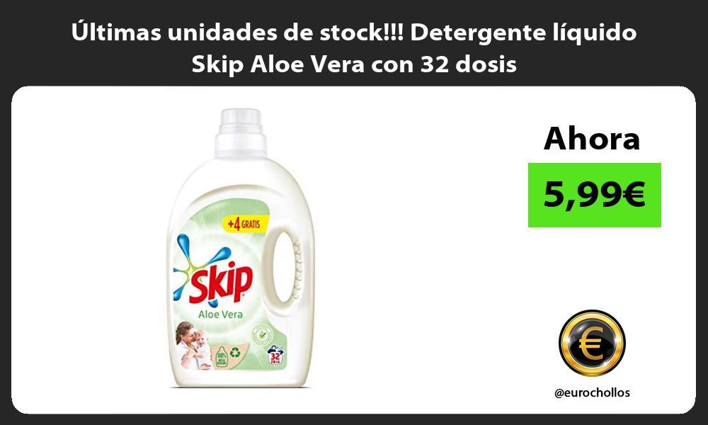 Ultimas unidades de stock Detergente liquido Skip Aloe Vera con 32 dosis