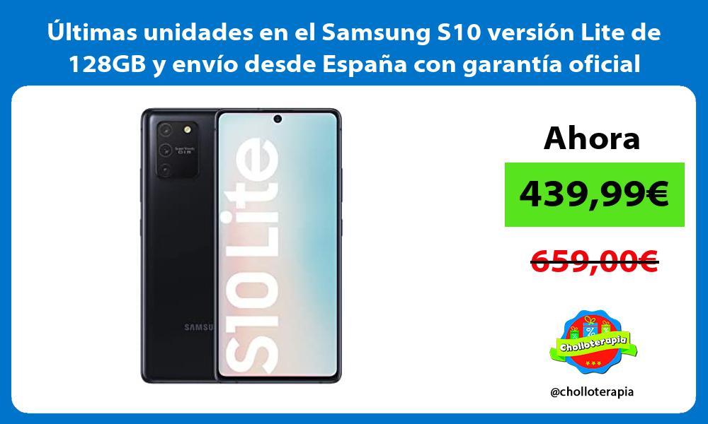 Ultimas unidades en el Samsung S10 version Lite de 128GB y envio desde Espana con garantia oficial