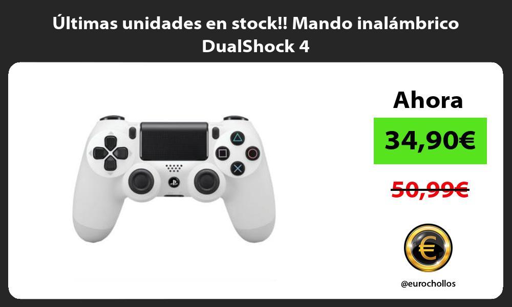 Ultimas unidades en stock Mando inalambrico DualShock 4