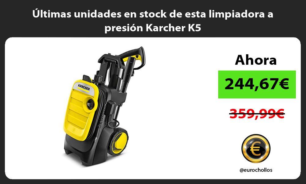 Ultimas unidades en stock de esta limpiadora a presion Karcher K5