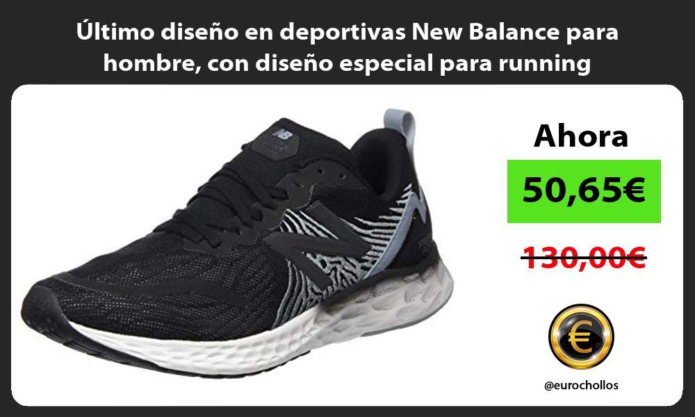 Ultimo diseno en deportivas New Balance para hombre con diseno especial para running