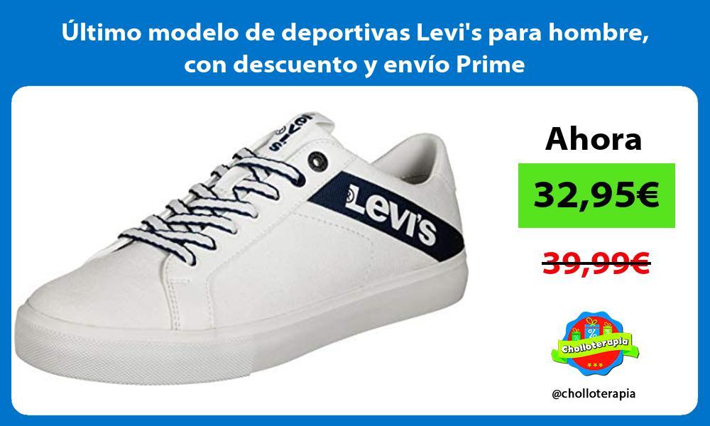 Ultimo modelo de deportivas Levis para hombre con descuento y envio Prime