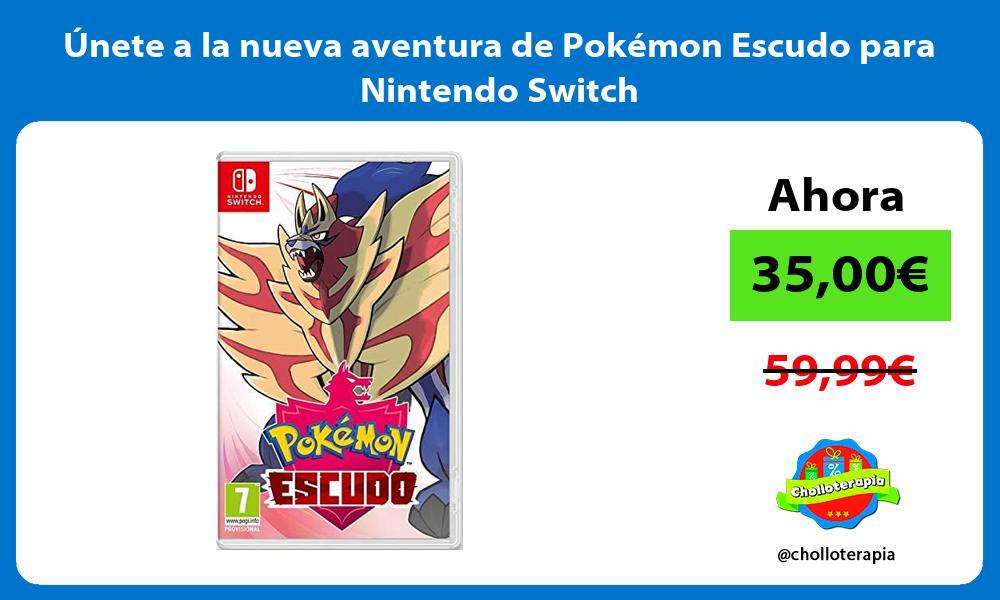 Unete a la nueva aventura de Pokemon Escudo para Nintendo Switch