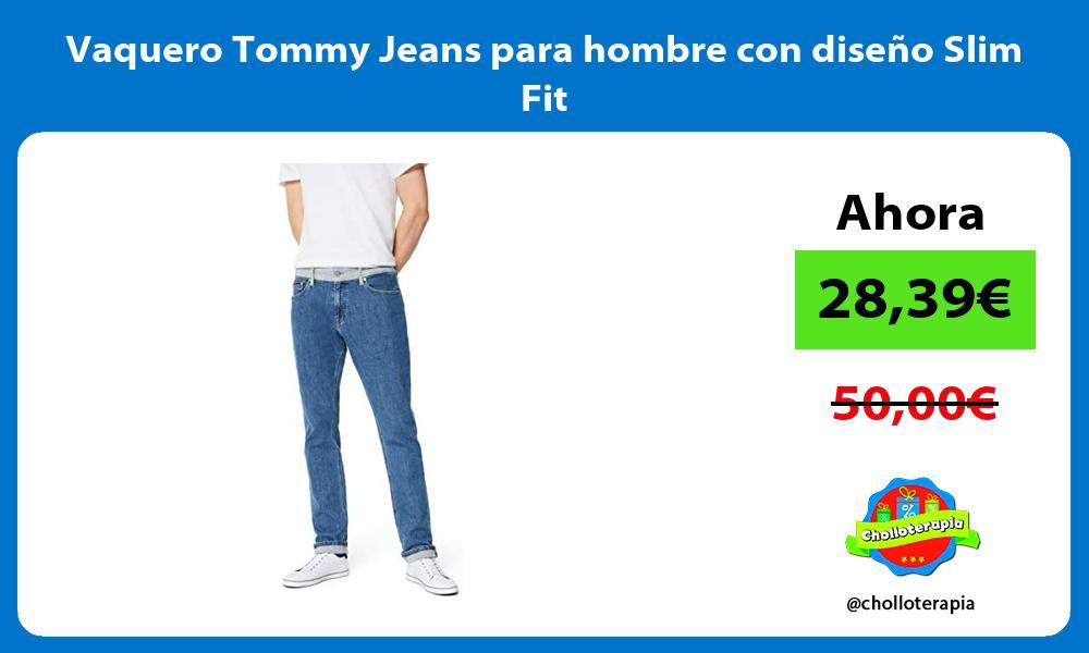 Vaquero Tommy Jeans para hombre con diseno Slim Fit