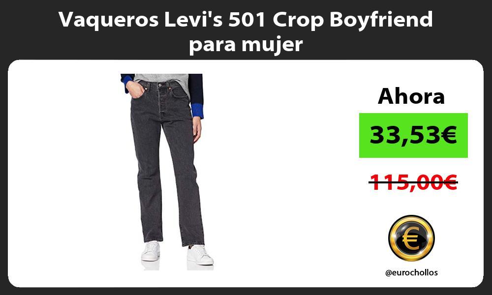 Vaqueros Levis 501 Crop Boyfriend para mujer