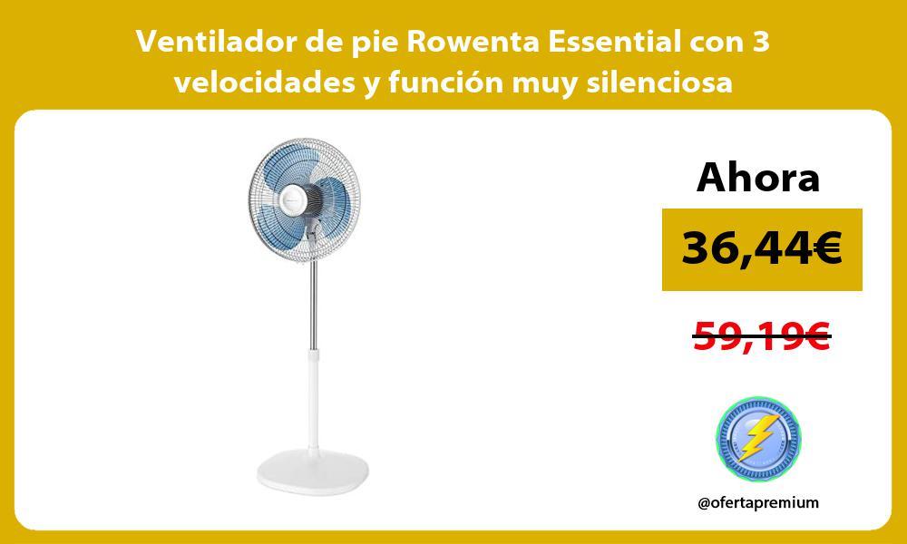 Ventilador de pie Rowenta Essential con 3 velocidades y funcion muy silenciosa