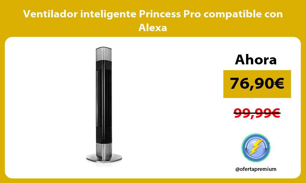Ventilador inteligente Princess Pro compatible con Alexa