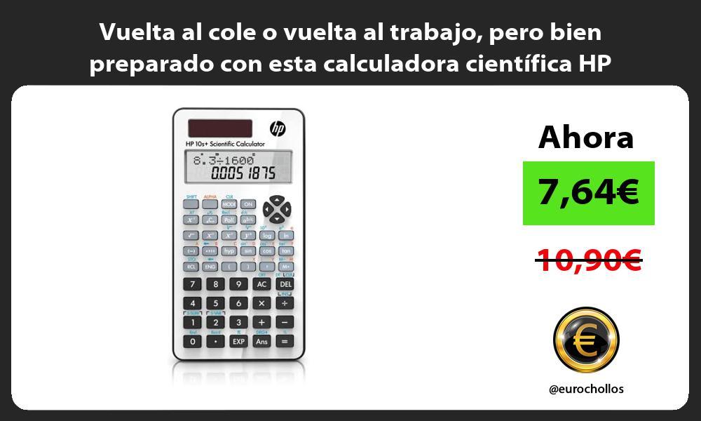 Vuelta al cole o vuelta al trabajo pero bien preparado con esta calculadora cientifica HP