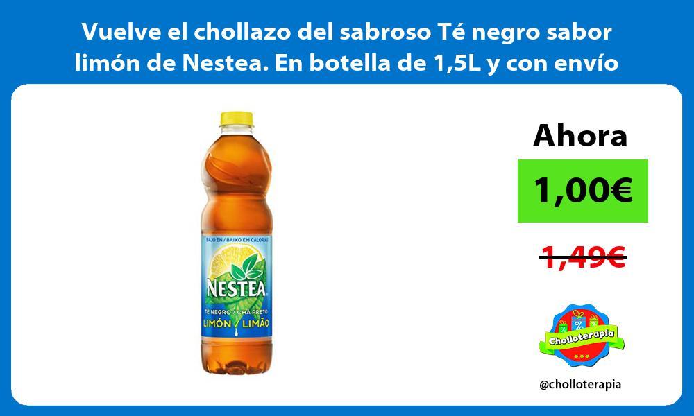 Vuelve el chollazo del sabroso Te negro sabor limon de Nestea En botella de 15L y con envio Prime