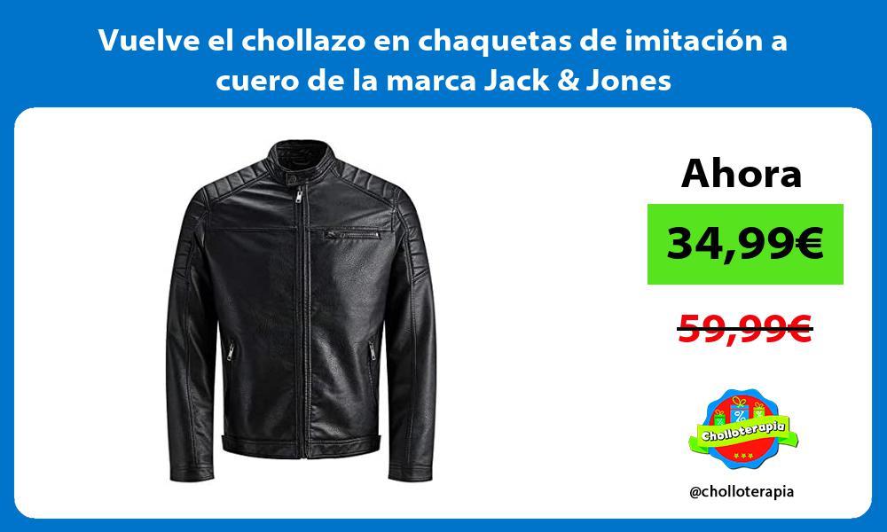 Vuelve el chollazo en chaquetas de imitacion a cuero de la marca Jack Jones