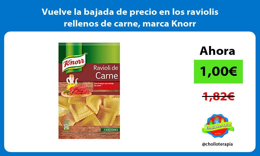 Vuelve la bajada de precio en los raviolis rellenos de carne marca Knorr