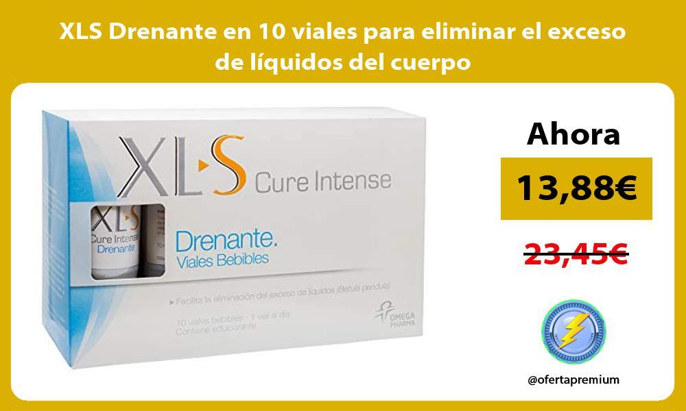 XLS Drenante en 10 viales para eliminar el exceso de líquidos del cuerpo