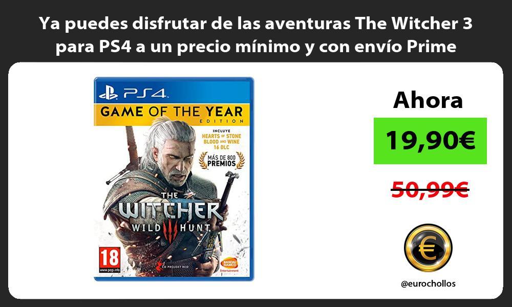 Ya puedes disfrutar de las aventuras The Witcher 3 para PS4 a un precio minimo y con envio Prime
