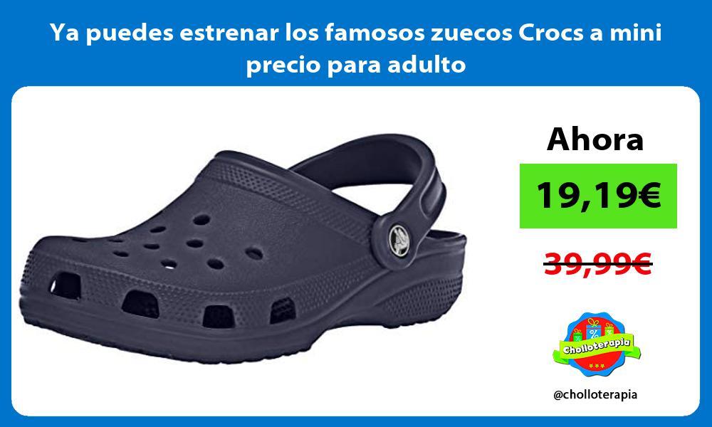 Ya puedes estrenar los famosos zuecos Crocs a mini precio para adulto