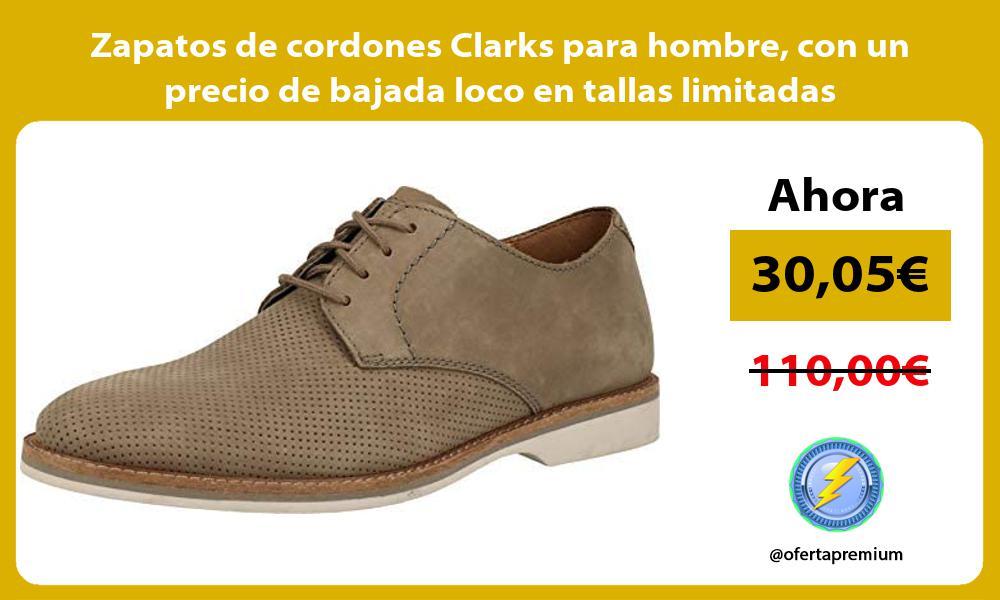 Zapatos de cordones Clarks para hombre con un precio de bajada loco en tallas limitadas