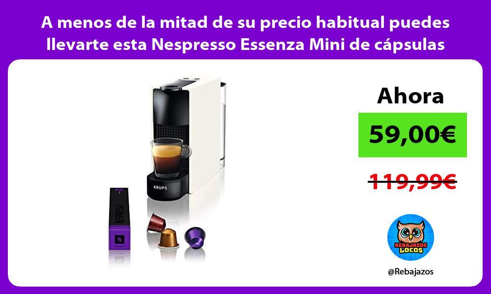 A menos de la mitad de su precio habitual puedes llevarte esta Nespresso Essenza Mini de capsulas