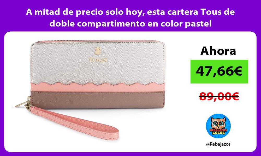 A mitad de precio solo hoy esta cartera Tous de doble compartimento en color pastel
