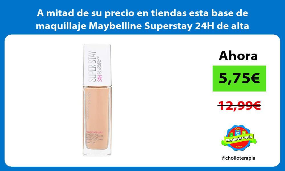 A mitad de su precio en tiendas esta base de maquillaje Maybelline Superstay 24H de alta cobertura