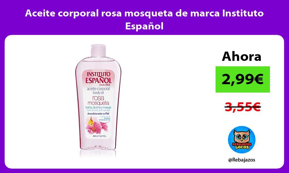 Aceite corporal rosa mosqueta de marca Instituto Espanol