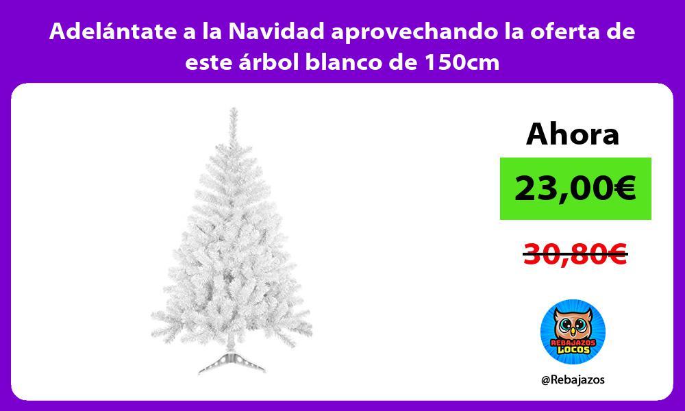 Adelantate a la Navidad aprovechando la oferta de este arbol blanco de 150cm