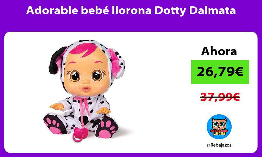 Adorable bebe llorona Dotty Dalmata