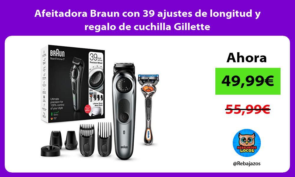 Afeitadora Braun con 39 ajustes de longitud y regalo de cuchilla Gillette