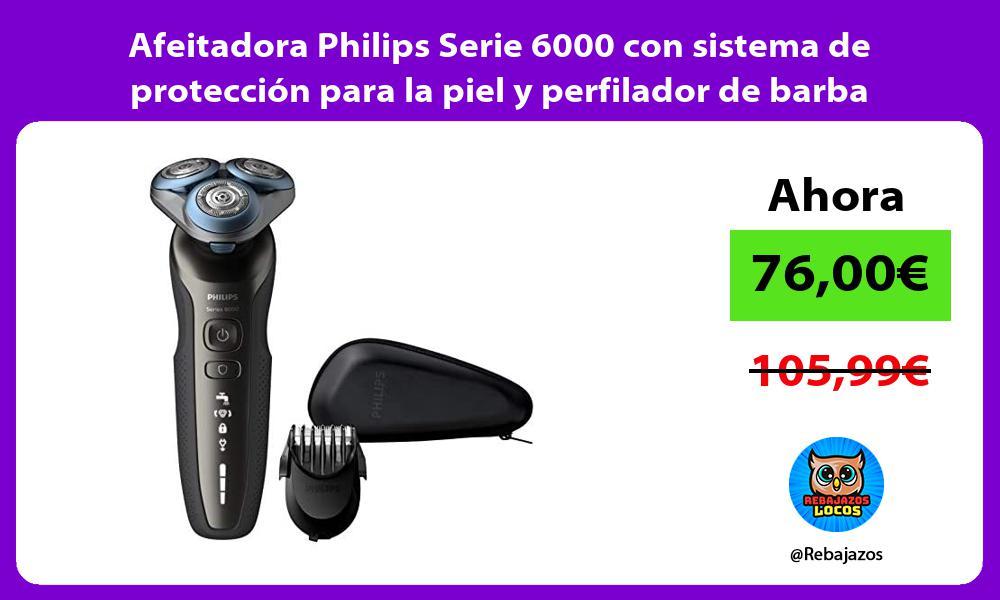 Afeitadora Philips Serie 6000 con sistema de proteccion para la piel y perfilador de barba
