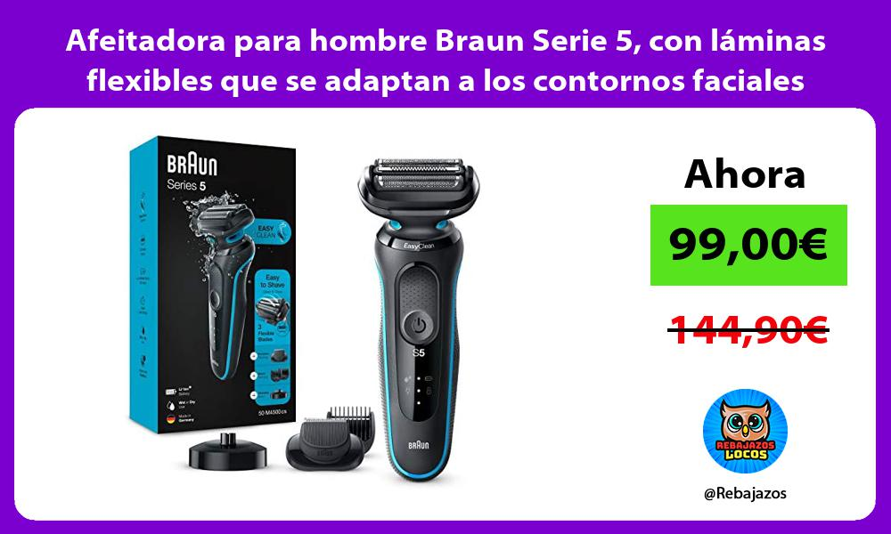 Afeitadora para hombre Braun Serie 5 con laminas flexibles que se adaptan a los contornos faciales