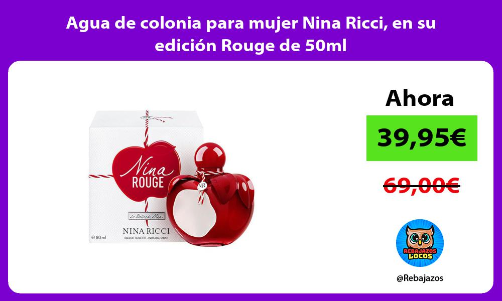 Agua de colonia para mujer Nina Ricci en su edicion Rouge de 50ml