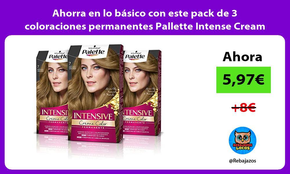 Ahorra en lo basico con este pack de 3 coloraciones permanentes Pallette Intense Cream tono 7