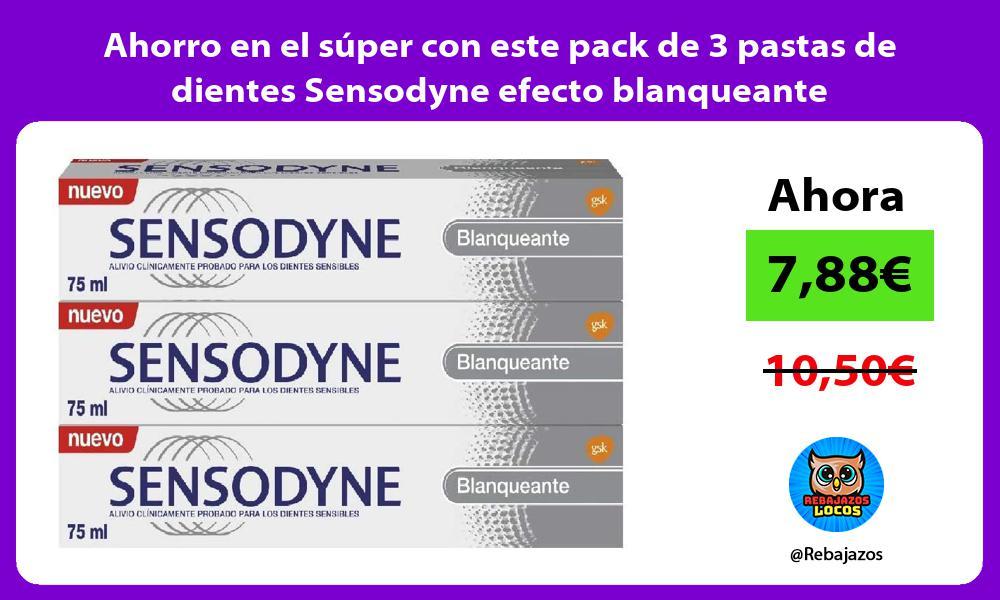 Ahorro en el super con este pack de 3 pastas de dientes Sensodyne efecto blanqueante