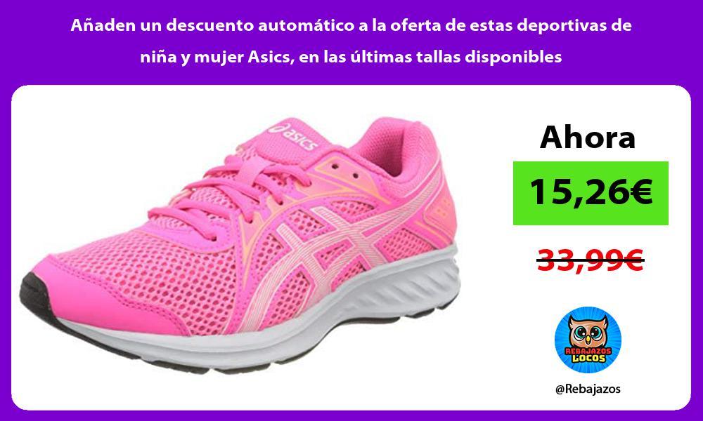 Anaden un descuento automatico a la oferta de estas deportivas de nina y mujer Asics en las ultimas tallas disponibles