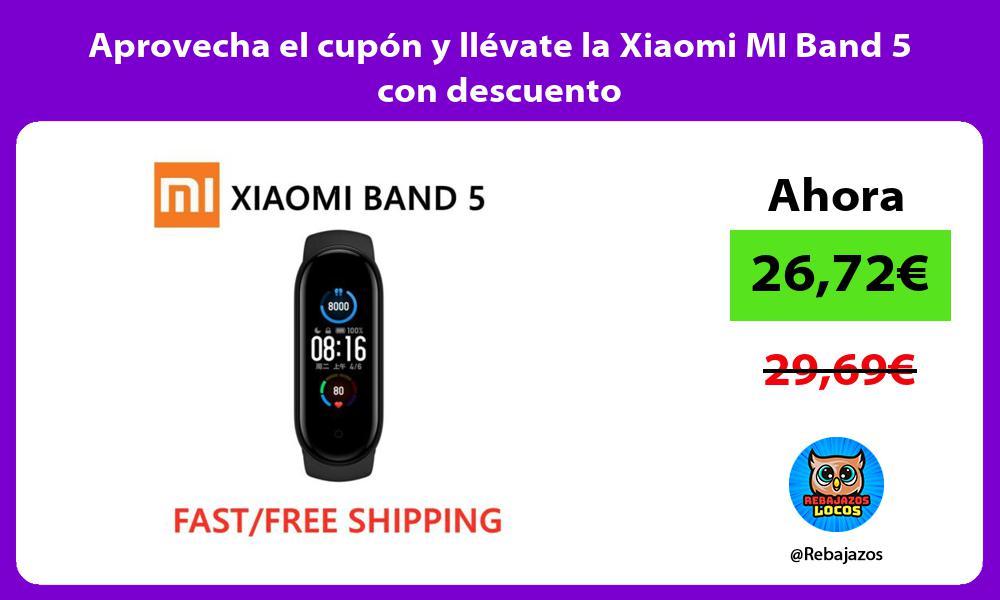 Aprovecha el cupon y llevate la Xiaomi MI Band 5 con descuento