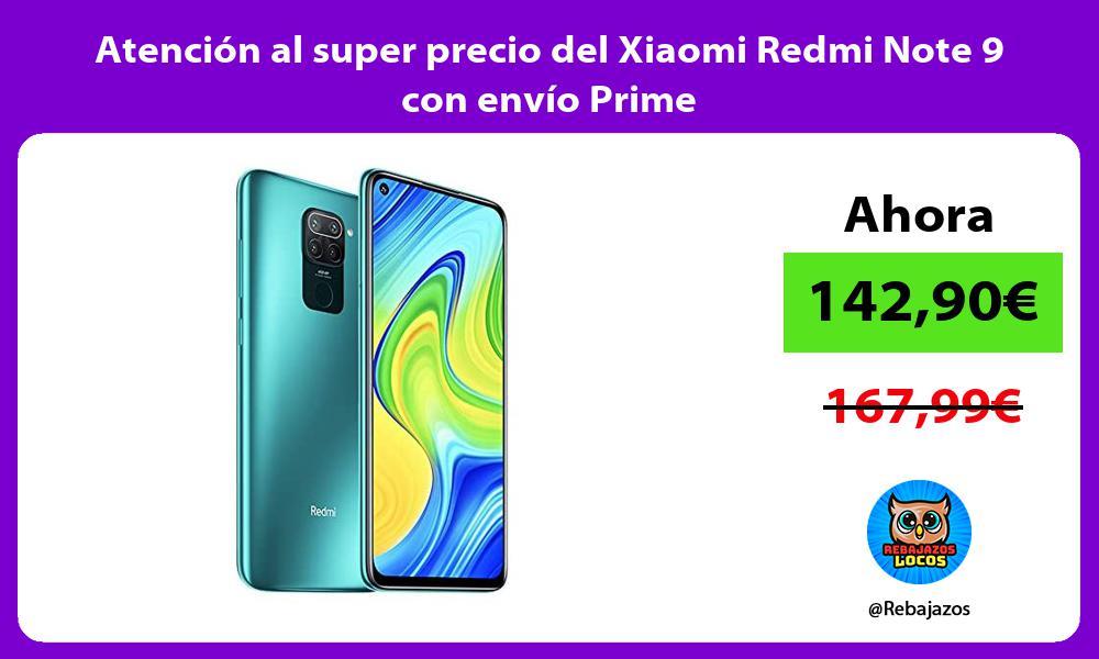 Atencion al super precio del Xiaomi Redmi Note 9 con envio Prime