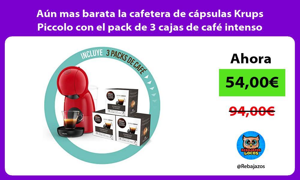 Aun mas barata la cafetera de capsulas Krups Piccolo con el pack de 3 cajas de cafe intenso