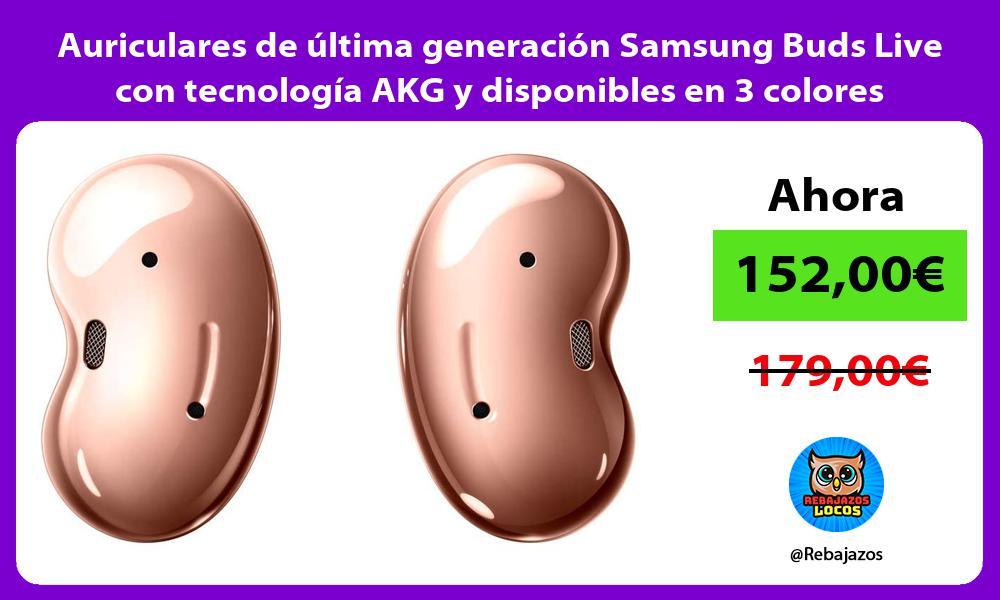 Auriculares de ultima generacion Samsung Buds Live con tecnologia AKG y disponibles en 3 colores