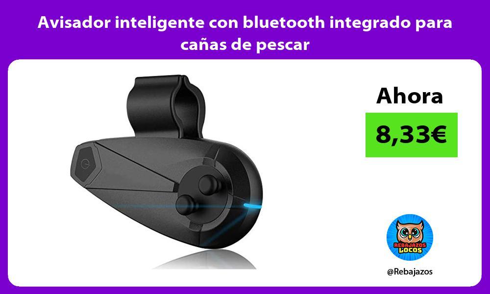 Avisador inteligente con bluetooth integrado para canas de pescar