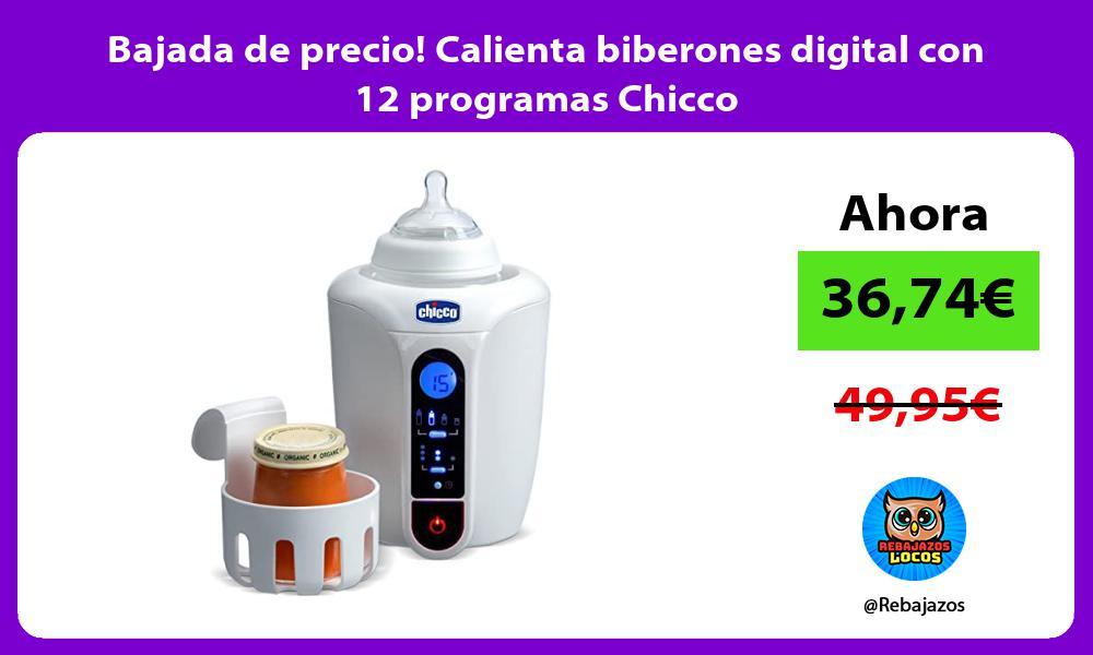 Bajada de precio Calienta biberones digital con 12 programas Chicco